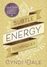 Cyndi Dale's Essential Energy Library: Subtle Energy Techniques 1 by Cyndi Dale (2017, Paperback)