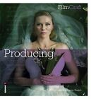FilmCraft: Producing by Sharon Swart, Geoffrey MacNab (Paperback, 2013)