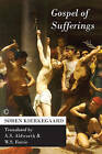 Gospel of Sufferings by Soren Kierkegaard (Paperback, 1955)