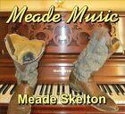 Meade Music [Digipak] by Meade Skelton (CD)