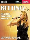 Belting: A Guide to Healthy, Powerful Singing by Jeannie Gagne, Jeannie Wolff Gagnae (Paperback / softback, 2015)