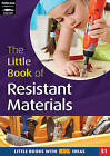 The Little Book of Resistant Materials: Little Books with Big Ideas by Liz Williams (Paperback, 2006)