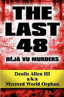 The Last 48: Deja Vu Murders by Deolis Allen III a Orphan (Paperback / softback, 2010)