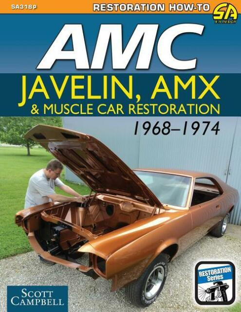 AMC Javelin, AMX and Muscle Car Restoration 1968-1974 Book~NEW!