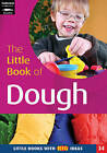 The Little Book of Dough: Little Books with Big Ideas by Marion Taylor, Melanie Roan, Lynne Garner (Paperback, 2004)
