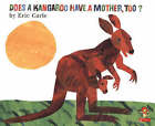Does a Kangaroo Have a Mother Too? by Eric Carle (Paperback, 2001)