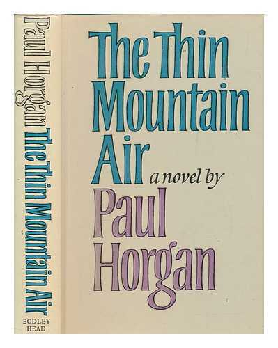 The thin mountain air / by Paul Horgan