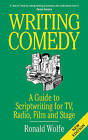 Writing Comedy by Ronald Wolfe (Paperback, 2003)