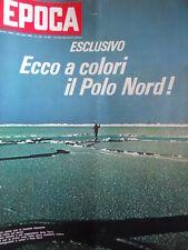 EPOCA n°931 1968 Aba Cercato - Gerovital Anna Aslan - Polo Nord a colori [C79]