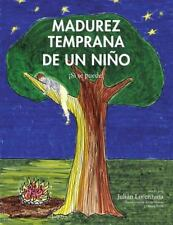 Madurez Temprana de un Nino : Si Se Puede! by Julian Lorenzana (2015, Paperback)