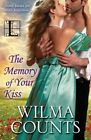 The Memory of Your Kiss by Wilma Counts (Paperback / softback, 2015)