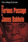 The Furious Passage of James Baldwin by Fern Marja Eckman (Paperback, 2014)