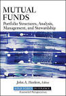 Mutual Funds: Portfolio Structures, Analysis, Management, and Stewardship by John Wiley and Sons Ltd (Hardback, 2009)