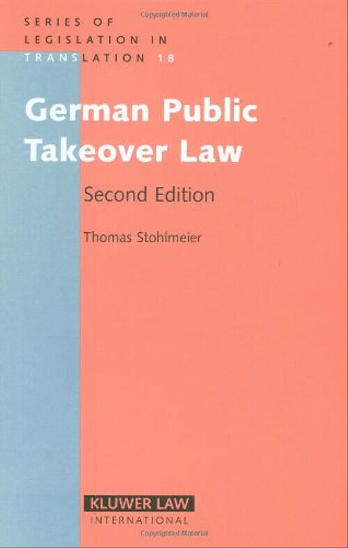 German Public Takeover Law Second Edition: With an Introduction to the Law (Seri - Unbekannt