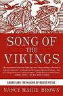 Song of the Vikings: Snorri and the Making of Norse Myths by Nancy Marie Brown (Paperback, 2014)