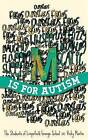 M is for Autism by Vicky Martin, The Students of Limpsfield Grange School (Paperback, 2015)