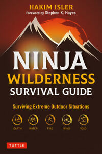 Ninja Wilderness Survival Guide Surviving Extreme Outdoor Situations