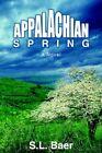 Appalachian Spring by S L Baer 9781420820799 Hardback 2005