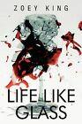 Life Like Glass by Zoey King (Paperback / softback, 2012)