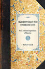 Civilization in the United States: First and Last Impressions of America by Matthew Arnold (Paperback / softback, 2007)