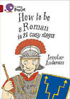 How to be a Roman: Band 14/Ruby by Scoular Anderson (Mixed media product, 2008)