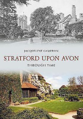 1 of 1 - Stratford Upon Avon Through Time, Cameron, Jacqueline, Good Book
