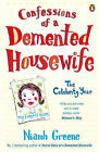 Confessions of a Demented Housewife: The Celebrity Year by Niamh Greene (Paperback, 2008)