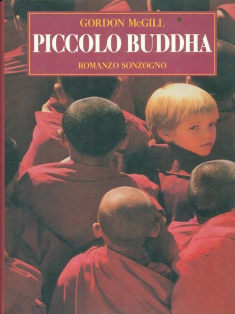 PICCOLO BUDDHA PRIMA EDIZIONE MCGILL GORDON SONZOGNO 1993 I ROMANZI SONZOGNO