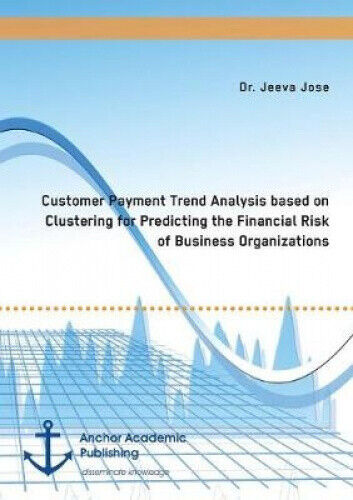 Customer Payment Trend Analysis Based on Clustering for Predicting the