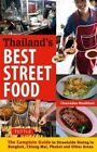 Thailand's Best Street Food: The Complete Guide to Streetside Dining in Bangkok, Chiang Mai, Phuket and Other Areas by Chawadee Nualkhair (Paperback, 2015)