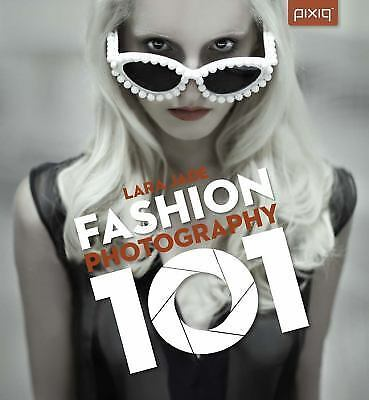 Fashion Photography 101  Jade, Lara  VeryGood  Book  0 Paperback 2