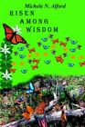 Risen Among Wisdom 9781418449872 by Michele N. Alford Hardcover