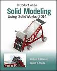 Introduction to Solid Modeling Using Solidworks: 2014 by William E. Howard, Joseph Musto (Paperback, 2014)