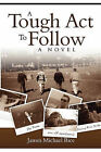 A Tough ACT to Follow by James Michael Rice (Paperback / softback, 2008)