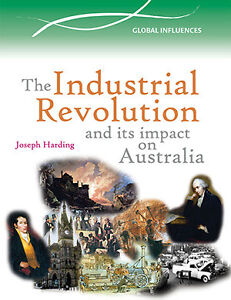 THE-INDUSTRIAL-REVOLUTION-AND-ITS-IMPACT-ON-AUSTRALIA-BOOK-9780864271327