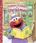 Elmo's 12 Days of Christmas by Sarah Albee (Hardback, 2015)