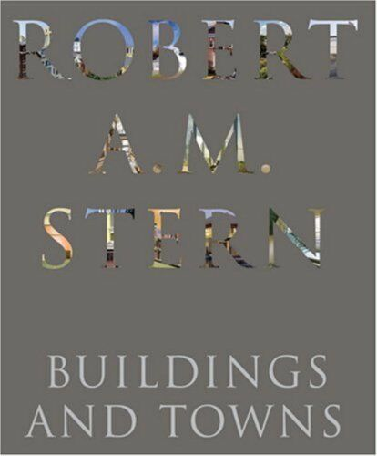 Robert A.M. Stern -  Buildings and Towns - VERY GOOD - HARDBACK