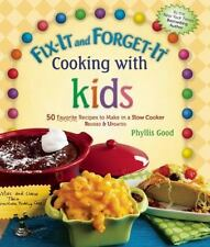 Fix-It and Forget-It Cooking with Kids: 50 Favorite Recipes to Make in a Slow Co