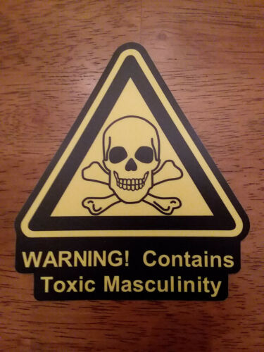 Warning Contains Toxic Masculinity Vinyl Sticker High Quality Trump MAGA