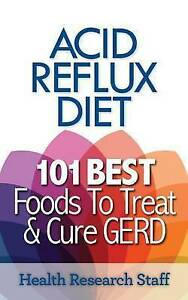 Acid-Reflux-Diet-101-Best-Foods-To-Treat-amp-Cure-GERD-By-Research-Staff-Health