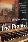 The Pianist: the Extraordinary True Story of One Man's Survival in Warsaw: 1939-1945 by Wladyslaw Szpilman (Paperback)