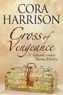 The Cross of Vengeance by Cora Harrison (Hardback, 2013)
