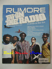 Rivista RUMORE 171/2006 TV On The Radio Place Of  Skull  Magic Numbers  NO cd*