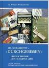 Alles erarbeitet -Durchgebissen- von Wilfried Wolkerstorfer (2012, Gebundene Ausgabe)