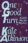 One Good Turn by Kate Atkinson (Hardback, 2006)