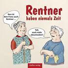 Rentner haben niemals Zeit (2015, Taschenbuch)