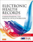 Electronic Health Records: Understanding the Medical Office Workflow by Rick Schanhals (Paperback / softback, 2012)