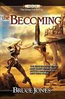 The Becoming: Book One of the Great Rift Trilogy by Bruce Jones (Paperback / softback, 2011)