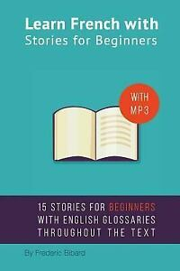Details about Learn French With Stories for Beginners : 15 French Stories  for Beginners Wit