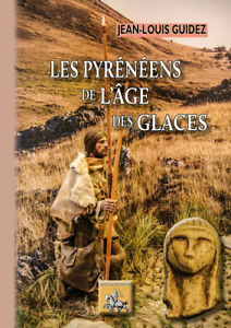 Les-Pyreneens-de-l-039-Age-des-Glaces-Jean-Louis-Guidez